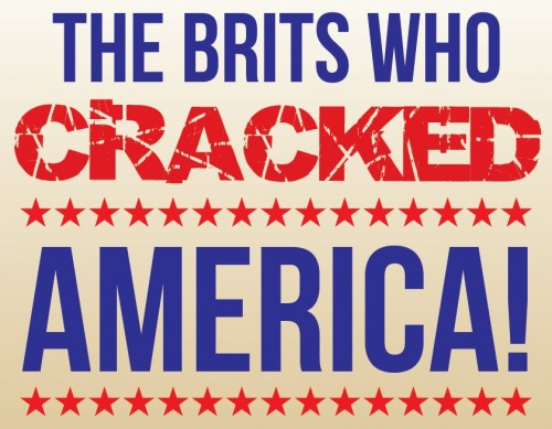 Infograph on BRITS WHO HAVE CRACKED AMERICA - TOMORROw'S NEWS - The Latest Entertainment News Today!
