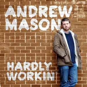 Hardly Workin' - New Music Album By Former GROUPON CEO ANDREW MASON! - TOMORROW'S NEWS - The Latest Entertainment News Today!