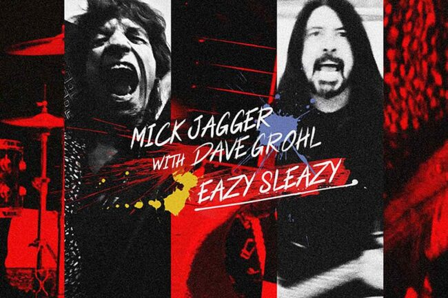 LISTEN: Mick Jagger - Dave Grohl - Eazy Sleazy - Song
